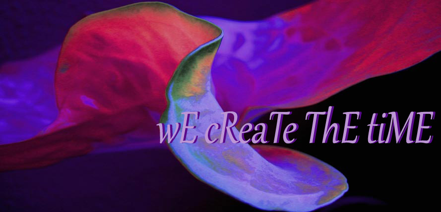wE cReaTe ThE tiME