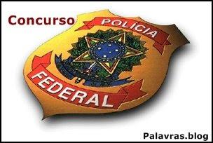 Polícia Federal, concurso com 600 vagas.