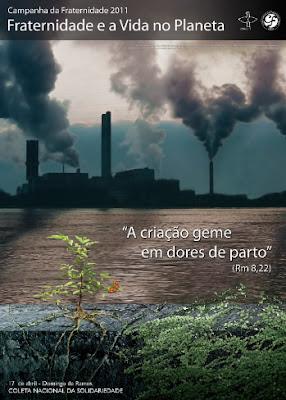Cartaz da Campanha da Fraternidade 2011. Fraternidade e a Vida no Planeta