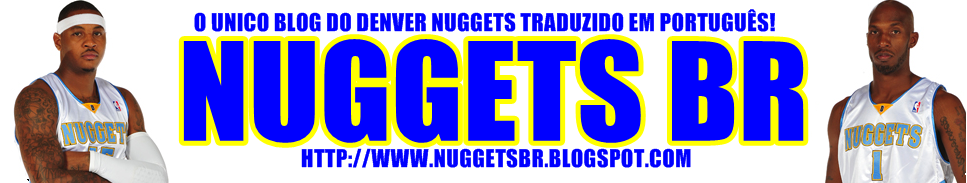 Nuggets BR - O Unico blog do Denver Nuggets em Português!
