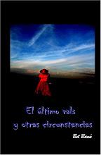 EL ÚLTIMO VALS Y OTRAS CIRCUNSTANCIAS