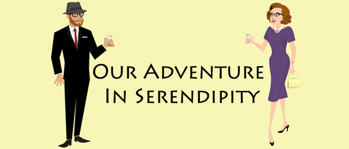 Our Adventure in Serendipity