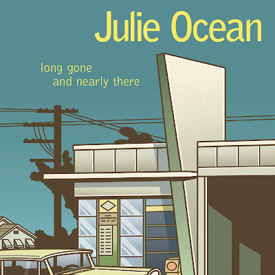 Julie Ocean -- Long Gone And Nearly There