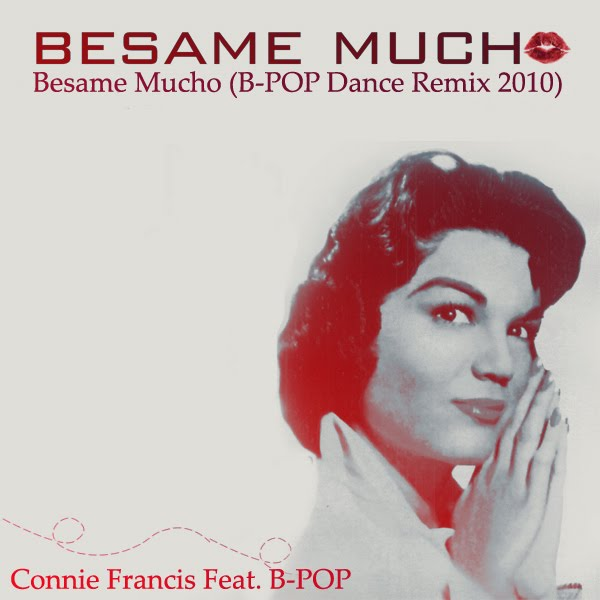 Connie Francis Besame Mucho BPOP Dance Remix 2010 01 August 2010