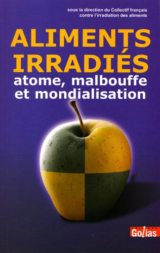 Irradiation des aliments : exigeons l'interdiction!