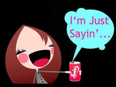just sayin'....