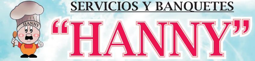 """SERVICIOS Y BANQUETES """"HANNY"""""""
