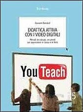 Didattica attiva con i video digitali. Metodi, tecnologie, strumenti per apprendere in classe e in