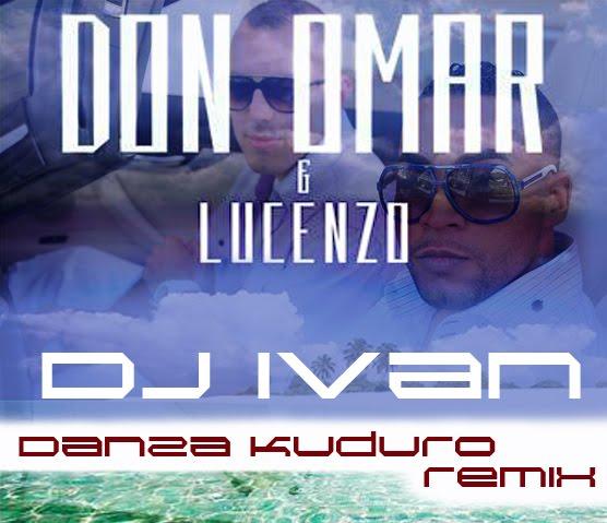 Danza Kuduro (Remix By Dj