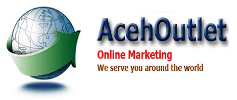 AcehOutlet  Online Merketing