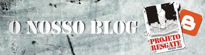 O blog do Projeto Resgate