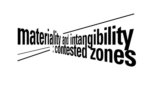 Materiality & Intangibility: contested zones