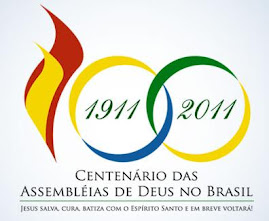 Centenário das  Assembléia de Deus