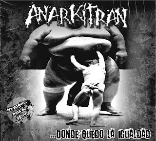 ANARKITRAN - ...DONDE QUEDO LA IGUALDAD [2008]