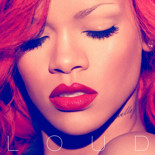 Rihanna 'Loud' Album Cover. Love it. Nice font. Posted by Rob at 19:11