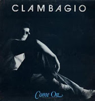 CLAMBAGIO - Come On + The Only One (1983)