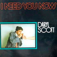 DARYL SCOTT - I Need You Now (1984)