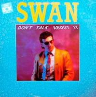 SWAN - Don`t Talk About It (Swedish Remix) (1986)