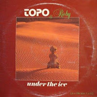 TOPO & ROBY - Under The Ice (1984)