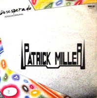 PATRICK MILLER - Desesperado (1988)