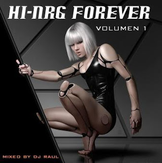 HI-NRG FOREVER Vol. 1 (Mixed By Dj Raul 2009)