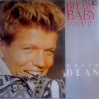 DAVID DEAN - Bye Bye Baby Goodbye (1985)