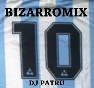 DJ PATRU - BIZARROMIX 10 (2009)