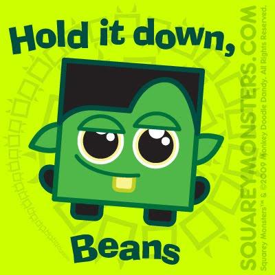 [Hold_it_down_Beans.jpg]