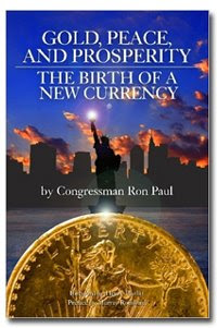 Gold Peace and Prosperity, by Ron Paul