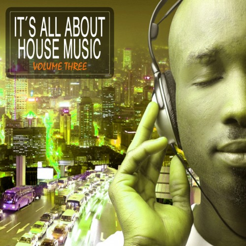 Tudo em festa its all about house music volume 3 2011 for All house music