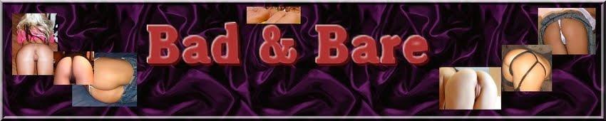 Bad & Bare