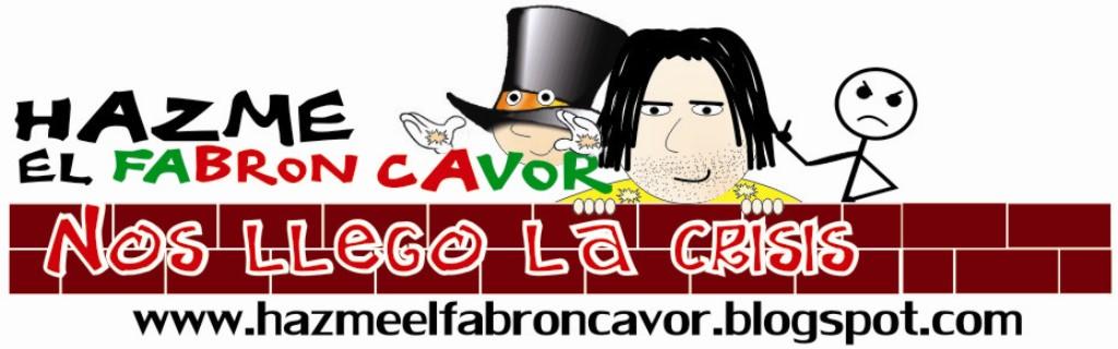 HAZME EL FABRON CAVOR