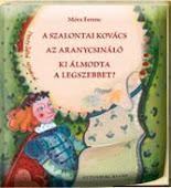 Móra Ferenc: A szalontai kovács...
