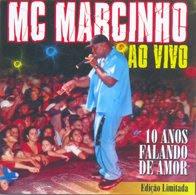 Mc Marcinho   10 Anos Ao Vivo | músicas