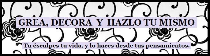 CREA, DECORA Y HAZLO TU MISMO.