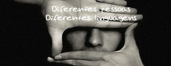 Diferentes pessoas Diferentes linguagens