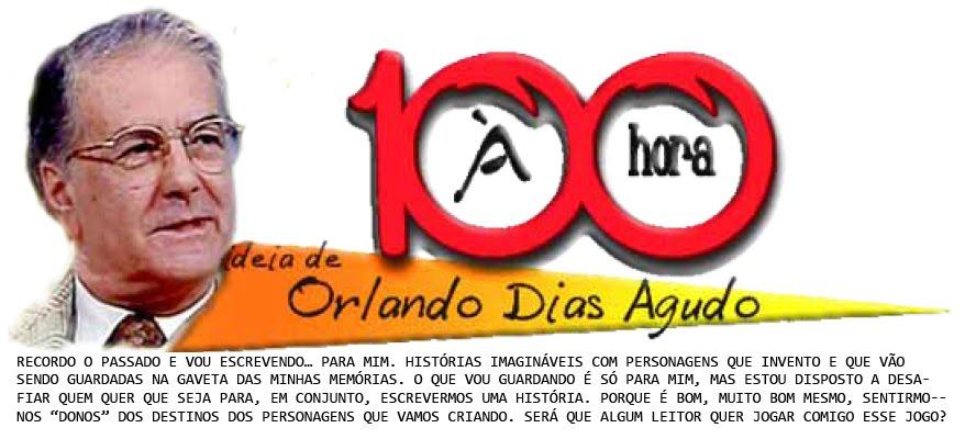 A 100 À HORA - ideia de Orlando Dias Agudo