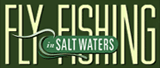 Fly Fishing In Saltwaters Magazine