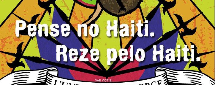 Pense no Haiti. Reze pelo Haiti.