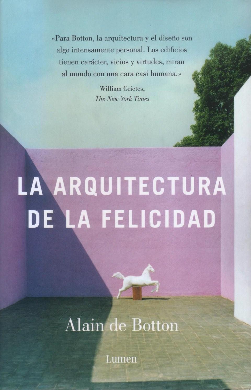 Seleccionarte la arquitectura de la felicidad de alain for Investigar sobre la arquitectura