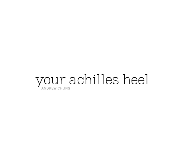 Your Achilles Heel