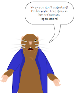 Mouse: Y– y– you don't understand! I'm his avatar! I can speak as him without any repercussions!