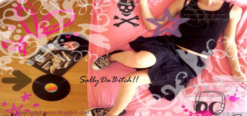 SallyDaBitch!!