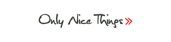 only  nice  things