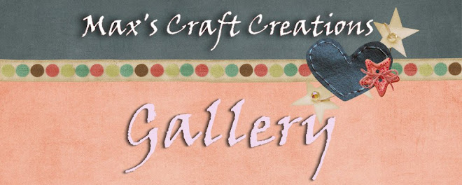 Max's Craft Creations Gallery