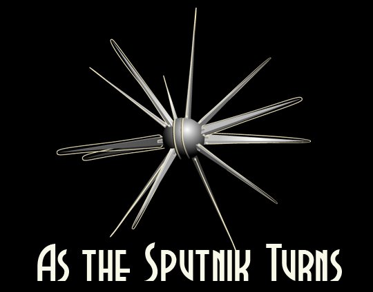 As The Sputnik Turns