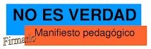 NO ES VERDAD (Manifiesto pedagógico)