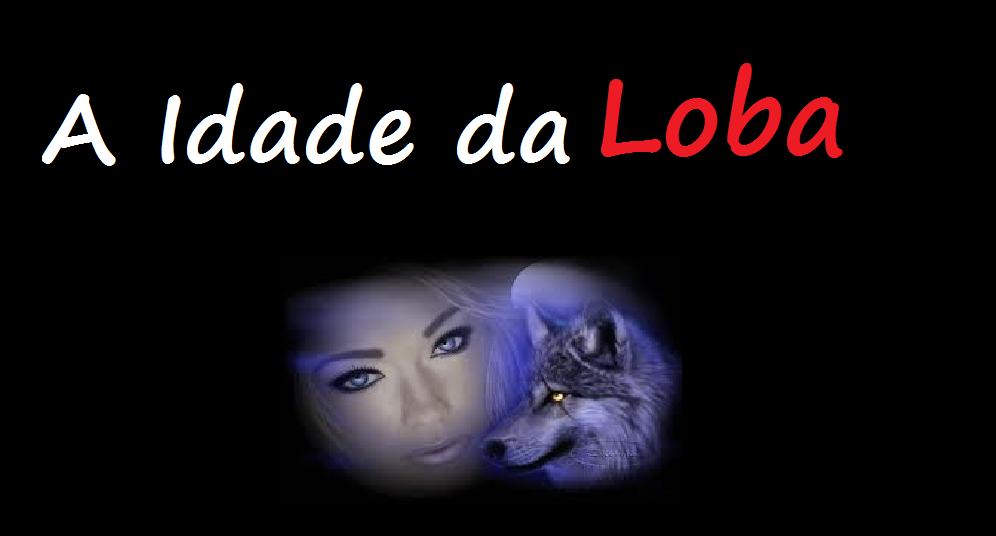 IDADE DA LOBA
