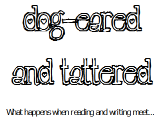 Dog-Eared and Tattered
