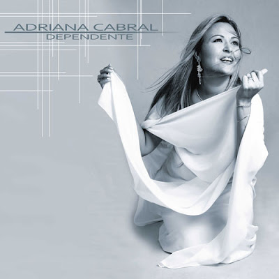 ADRIANA CABRAL - DEPENDENTE (2010) VOZ E PLAYBACK